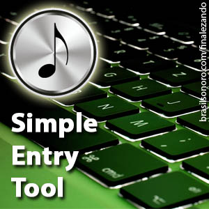 SIMPLE ENTRY TOOL:  Inserindo notas e pausas com o teclado do computador